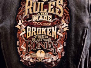If Rules Are Made To Be Broken Then So Are Your Bones
