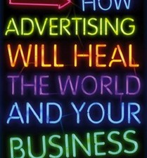 Book Review: How Advertising Will Heal Your Business and the World