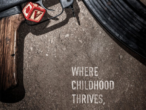Where childhood thrives, war does not