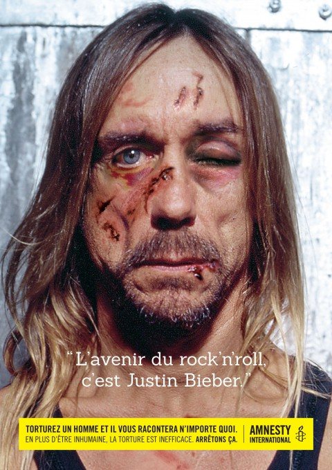 Amnesty International and Iggy Pop: Torture a man and he'll say anything.
