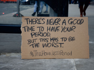 Help the homeless on their period #TheHomelessPeriod